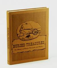 Buried treasures;: The history of Elnora, Pine-Lake and Huxley
