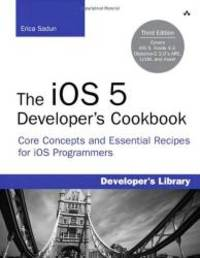 image of The iOS 5 Developer's Cookbook: Core Concepts and Essential Recipes for iOS Programmers (3rd Edition) (Developer's Library)