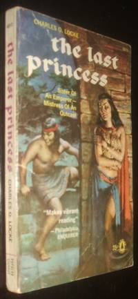 The Last Princess by Charles O. Locke - Paperback - first thus - 1959 - from biblioboy (SKU: 93237)