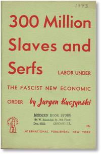 300 Million Slaves and Serfs:  Labor Under the Fascist New Economic Order