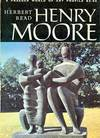 image of Henry Moore, a Study of His Life and Work. (Signed by Peter Selz)