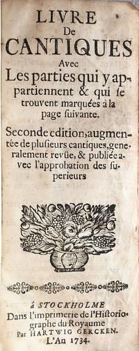 Livre des cantiques ... Seconde edition, augmentée de plusieurs cantiques. [Part 2:] Les Evangiles et les Epitres Pour tous Les Dimanches, Jours solennels & Fêtes
