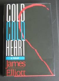 Cold Cold Heart. A Novel.