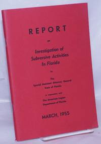 image of Report on Investigation of Subversive Activities in Florida by the Special Assistant Attorney General, State of Florida in cooperation with the American Legion department of Florida, March, 1955