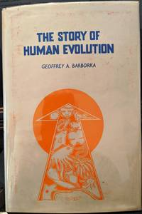 The Story Of Human Evolution by Geoffrey A. Barborka - 1980