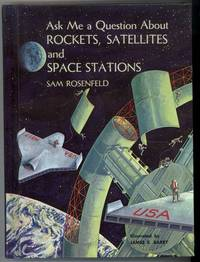 ASK ME A QUESTION ABOUT ROCKETS, SATELLITES AND SPACE STATIONS