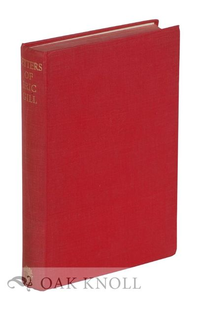 London: Jonathan Cape, 1947. cloth. Gill, Eric. 8vo. cloth. 480 pages. First edition. Contains 344 o...