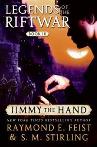 image of Jimmy the Hand: Legends of the Riftwar, Book III