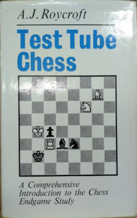 image of Test Tube Chess:  A Comprehensive Introductin to the Chess Endgame Study