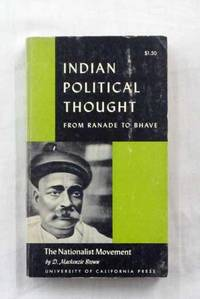 The Nationalist Movement Indian Political Thought from Ranade to Bhave
