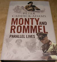 Monty and Rommel. Parallel Lives