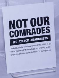 image of Not Our Comrades: ITS Attack Anarchists [handbill]
