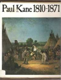 PAUL KANE 1810-1871 by Amon Carter Museum - First Edition - 1971 - from Ravenswood Books and Biblio.co.uk