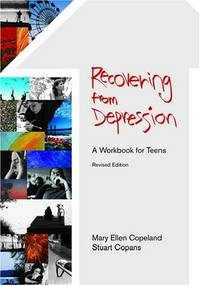 Recovering from Depressions: A Workbook for Teens
