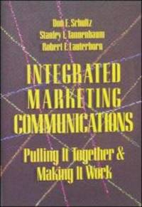 Integrated Marketing Communications: Putting It Together & Making It Work