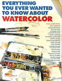 image of Everything You Ever Wanted to Know About Watercolor