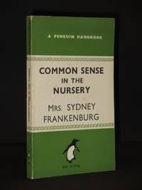 Common Sense in the Nursery: (Penguin Handbook No. PH11)