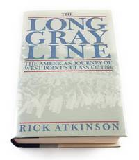 The Long Gray Line: The American Journey of West Point's Class of 1966 by Atkinson, Rick - 1989-09-01