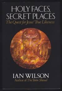 Holy Faces, Secret Places : The Quest for Jesus' True Likeness