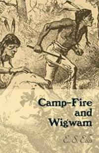 image of Camp-Fire And Wigwam