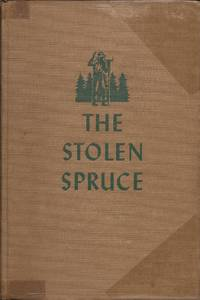 image of The Stolen Spruce; A Mystery Adventure in the Maine Woods