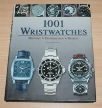image of 1001 Wristwatches: History. Technology. Design