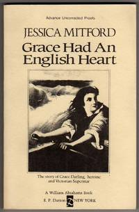 Grace Had an English Heart [COLLECTIBLE ADVANCE UNCORRECTED PROOFS