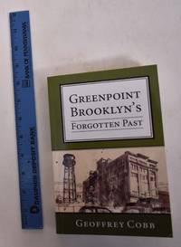 Greenpoint Brooklyn's Forgotten Past