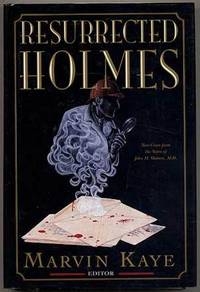 Resurrected Holmes: New Cases From the Notes of John H. Watson, M.D