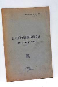LA CÉrÉMONIE du Nam-Giao 30 - 31 Mars 1915.