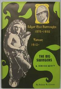 image of The Big Swingers: Edgar Rice Burroughs 1875=1950, Tarzan 1912=