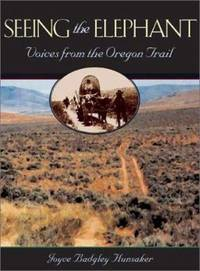 image of Seeing the Elephant : Voices from the Oregon Trail