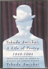 YEHUDA AMICHAI: A Life in Poetry, 1948-1994
