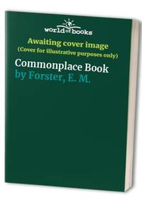 Commonplace Book by Forster, E. M