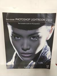Adobe Photoshop Lightroom 2 Book: The Complete Guide for Photographers