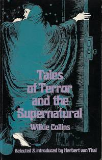 TALES OF TERROR AND THE SUPERNATURAL by  Wilkie Collins - Paperback - 1972 - from Books from the Crypt and Biblio.com