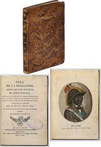 Vida de J.J. Dessalines, gefe de los negros de Santo Domingo; con notas muy circunstanciadas sobre el origen, caracter y atrocidades de los principales gefes de aquellos rebeldes desde el principio de la insurreccion en 1791