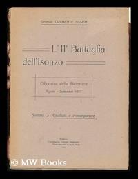 L' 11. Battaglia Dell'isonzo : Offensiva Della Bainsizza Agosto-Settembre 1917 : Sintesi,...