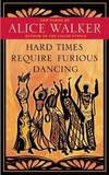 image of Hard Times Require Furious Dancing : New Poems
