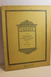 Oesterle's Graded Four-Hand Collection; Book II, Second Grade A Collection  of Twenty Melodious an Instructive Pianoforte Duets for Moderately  Advanced Players by Popular Composers