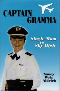 CAPTAIN GRAMMA: Single Mom to Sky High.