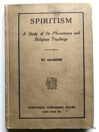 Spiritism: A Study of Its Phenomena and Religious Teachings