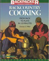 BACKCOUNTRY COOKING; From Pack to Plate in 10 Minutes