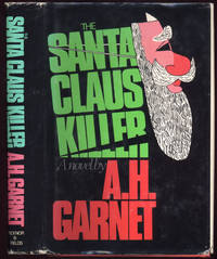 The Santa Claus Killer by  A.H GARNET - First Edition - 1981 - from Main Street Fine Books & Manuscripts, ABAA (SKU: 11388)