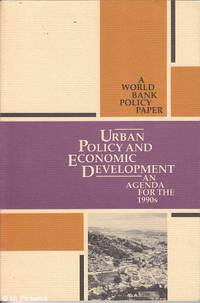 Urban Policy and Economic Development an Agenda for the 1990s: A World Bank Policy Paper