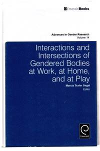 Interactions and Intersections of Genedered Bodies at Work, at Home, and at Play