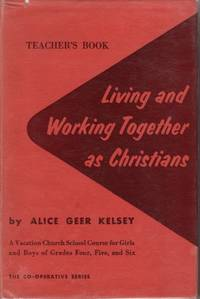 image of Living And Working Together As Christians A Vacation Church School Course  for Girls & Boys of Grades 4, 5, & 6