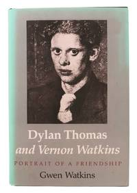 DYLAN THOMAS And VERNON WATKINS.; Portrait of a Friendship