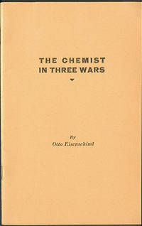 The Chemist in Three Wars: A Paper Read Before the American Institute of Chemists at Chicago, September 18, 1942