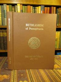 Bethlehem of Pennsylvania, the Golden Years 1841-1920 by  W. Ross; [and] Jeanette B. Zug Yates - First Edition First Printing  - 1976 - from Pages Past Used and Rare Books and Biblio.com
